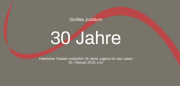 30 Jahre Jugend für das Leben! – Großes Jubiläum!!